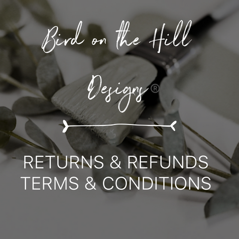 Bird-on-the-Hill-Designs-Refunds-and-Returns-Terms-and-Condtions-Policy