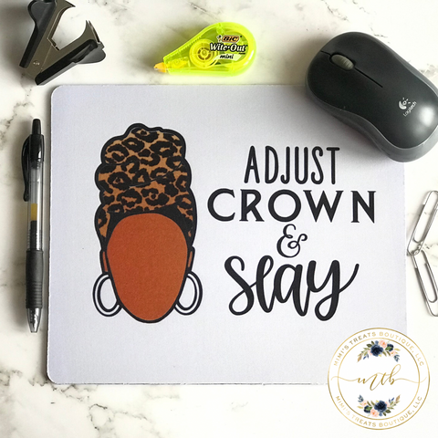 Adjust Crown and Slay Mousepad