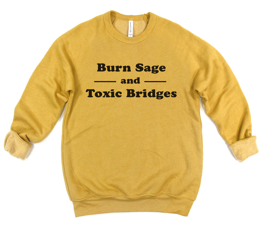 """Burn Sage and Toxic Bridges"" Fleece Sweatshirt"