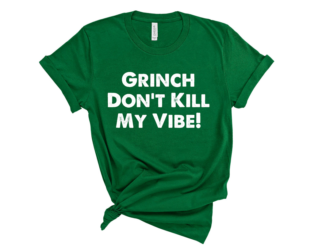 """Grinch Don't Kill My Vibe"" Tee"