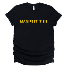 "Load image into Gallery viewer, ""Manifest It Sis"" Tee"
