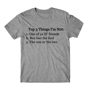 """Top 3 Things I'm Not"" Tee"