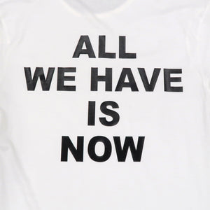 All We Have Is Now Scoop Tee in White and Black