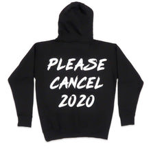 Load image into Gallery viewer, Please Cancel 2020 Hoodie in Black