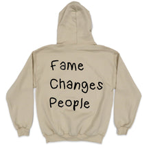 Load image into Gallery viewer, Fame Changes People Hoodie in Khaki