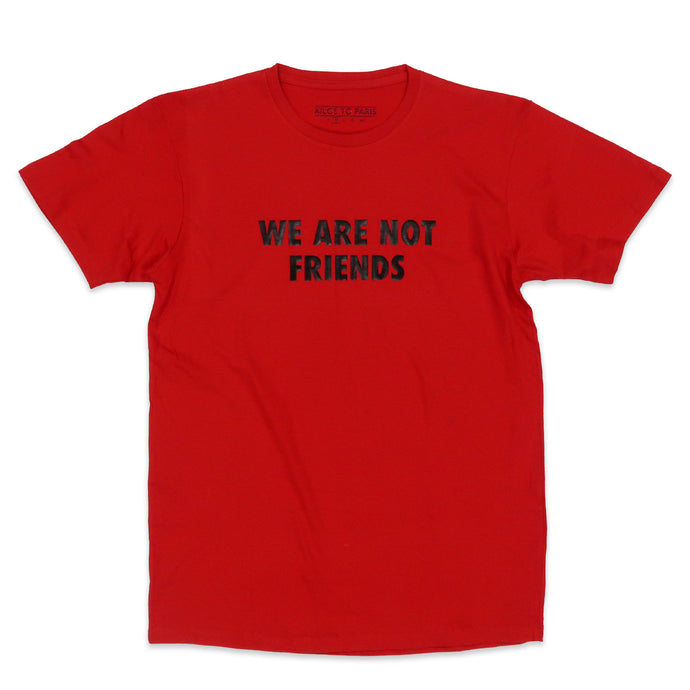 We Are Not Friends Tee in Red and Black