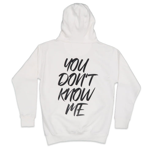 You Don't Know Me Hoodie In White and Black