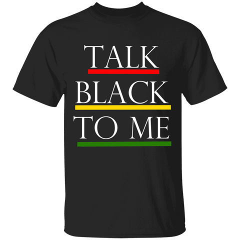Talk Black To Me, Apparel - Shirts Be Like