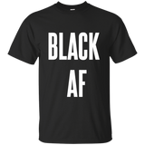 Black AF, Apparel - Shirts Be Like