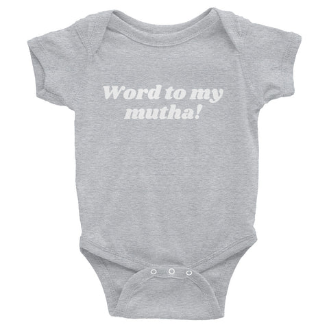Word to my mutha!, Onesie - Shirts Be Like