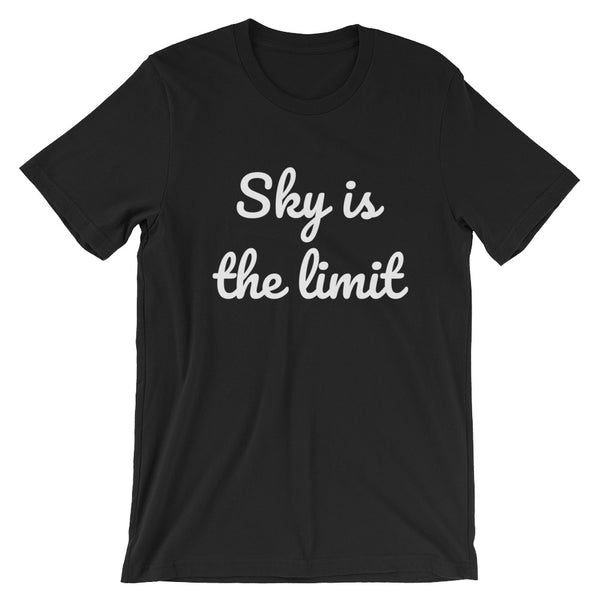Sky is the Limit, T-Shirt - Shirts Be Like