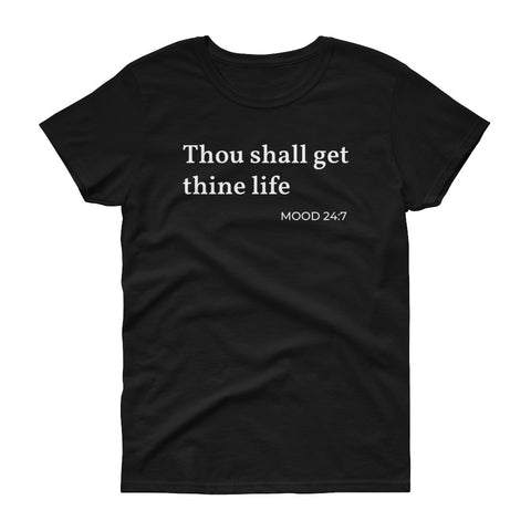 Get Thine Life, T-Shirt - Shirts Be Like