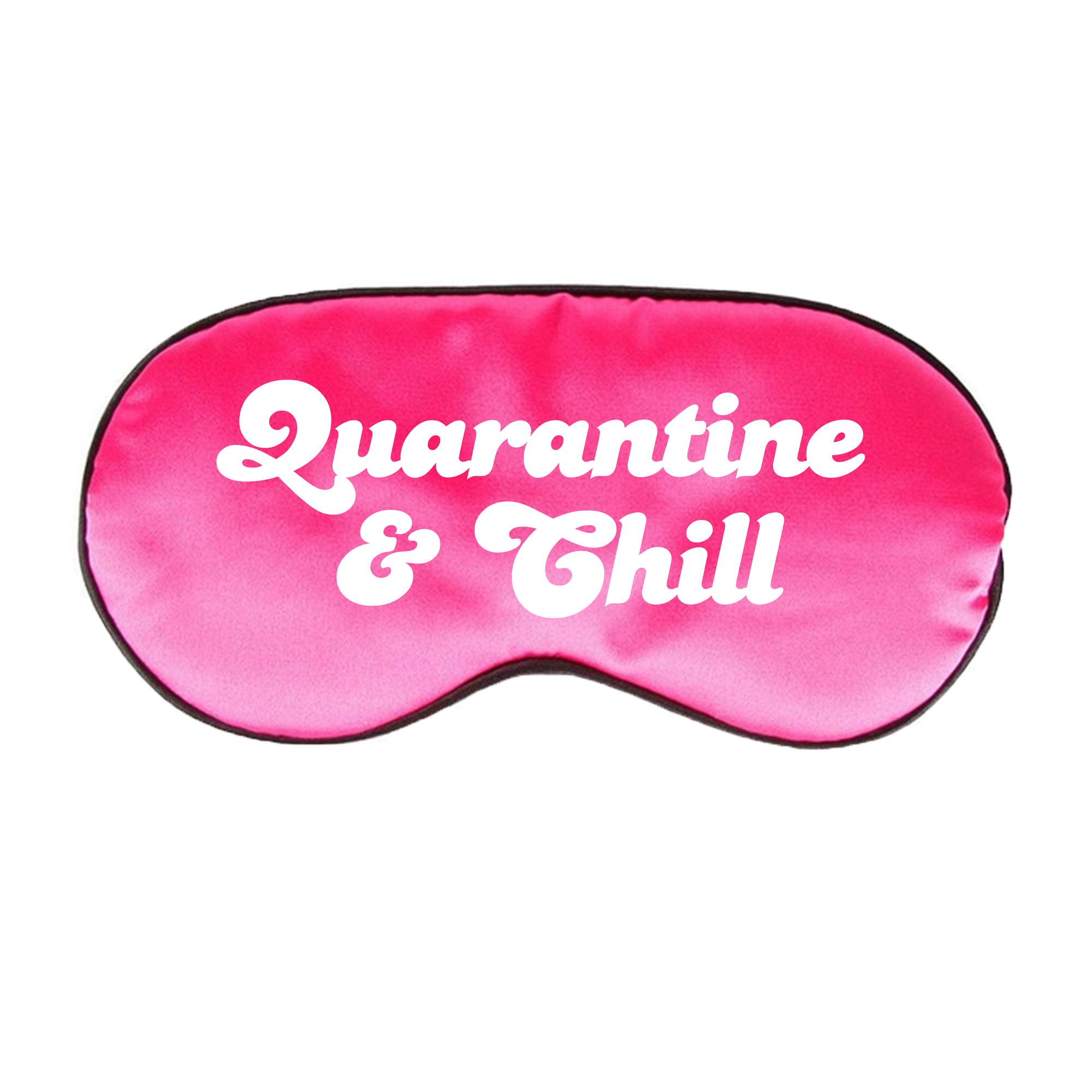 Quarantine & Chill Sleep Mask