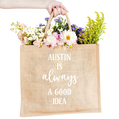 Austin is Always A Good Idea Jute Carryall