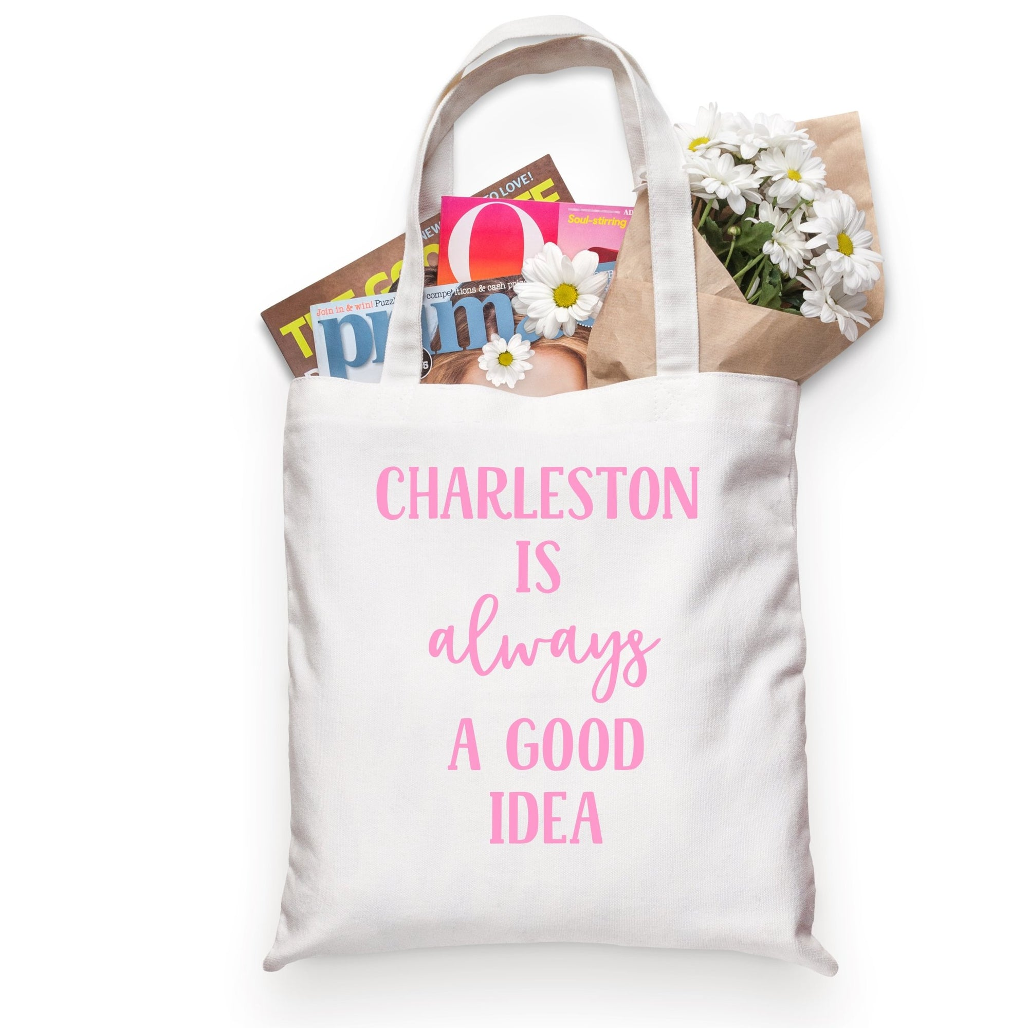 Charleston Is Always A Good Idea Tote - Sprinkled With Pink #bachelorette #custom #gifts