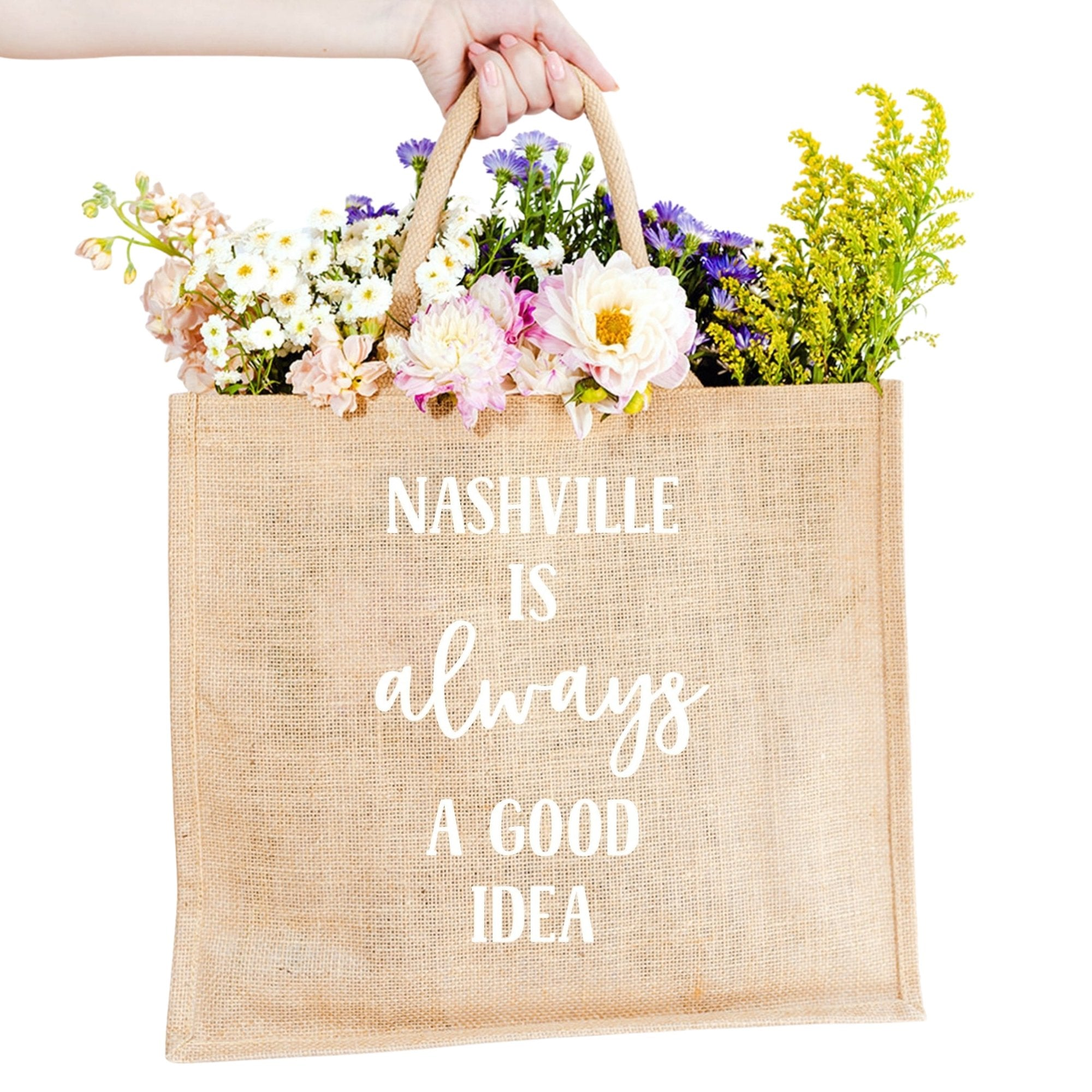Nashville is Always A Good Idea Jute Carryall