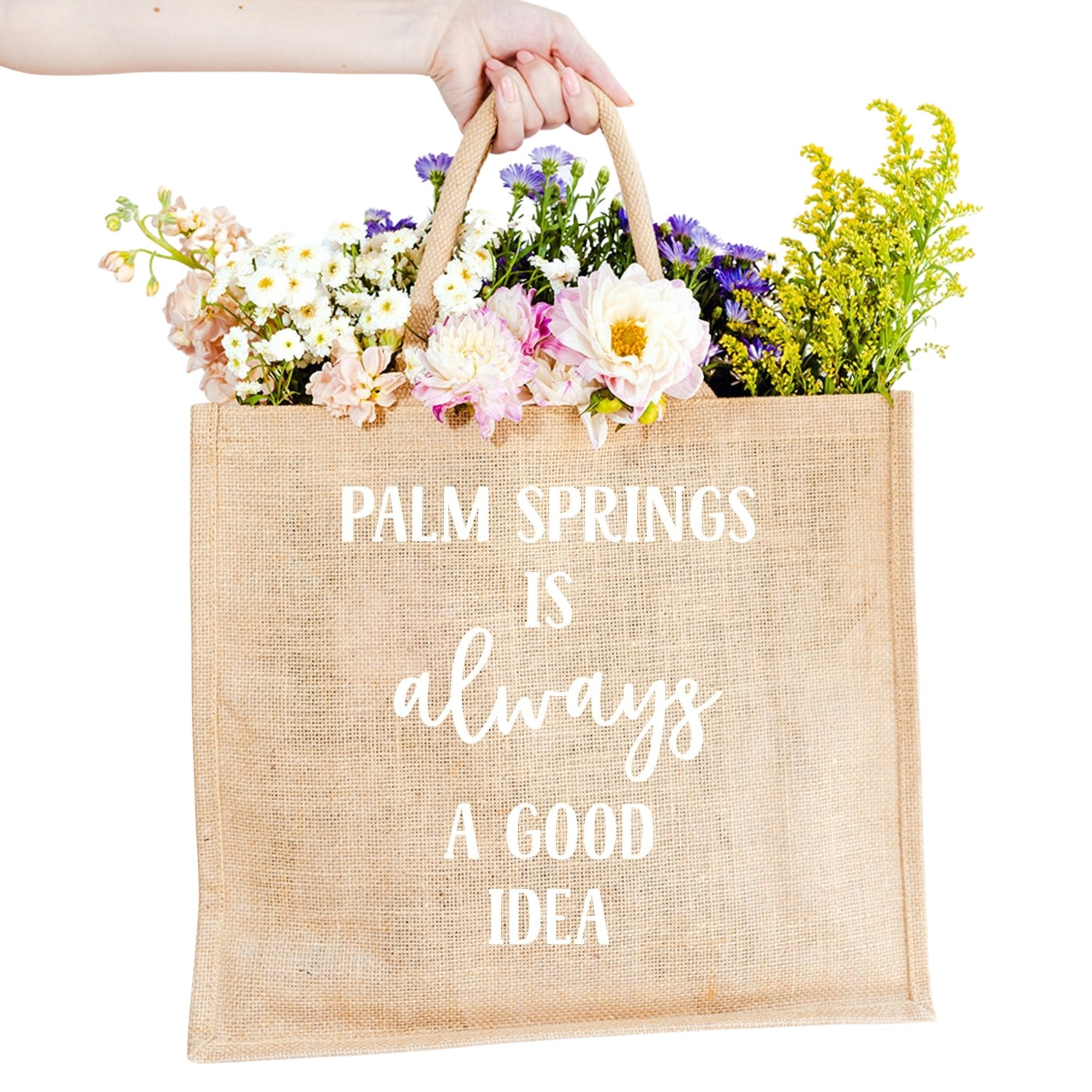 Palm Springs is Always A Good Idea Jute Carryall