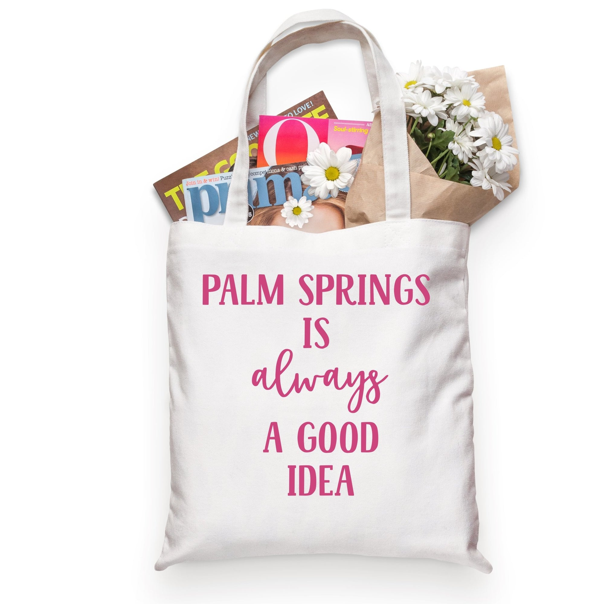 Palm Springs Is Always A Good Idea Tote - Sprinkled With Pink #bachelorette #custom #gifts