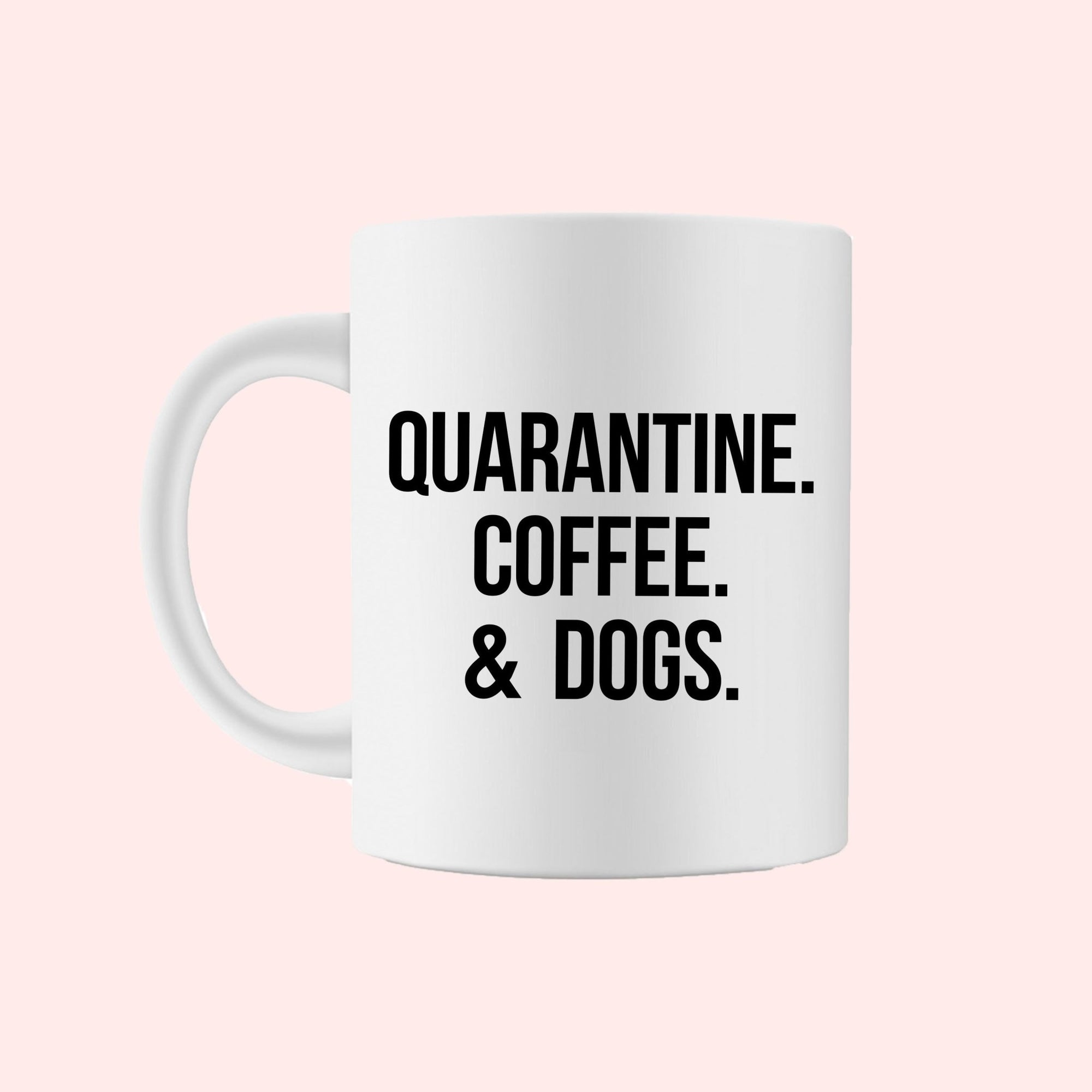 Quarantine Coffee & Dogs Coffee Mug - Sprinkled With Pink #bachelorette #custom #gifts