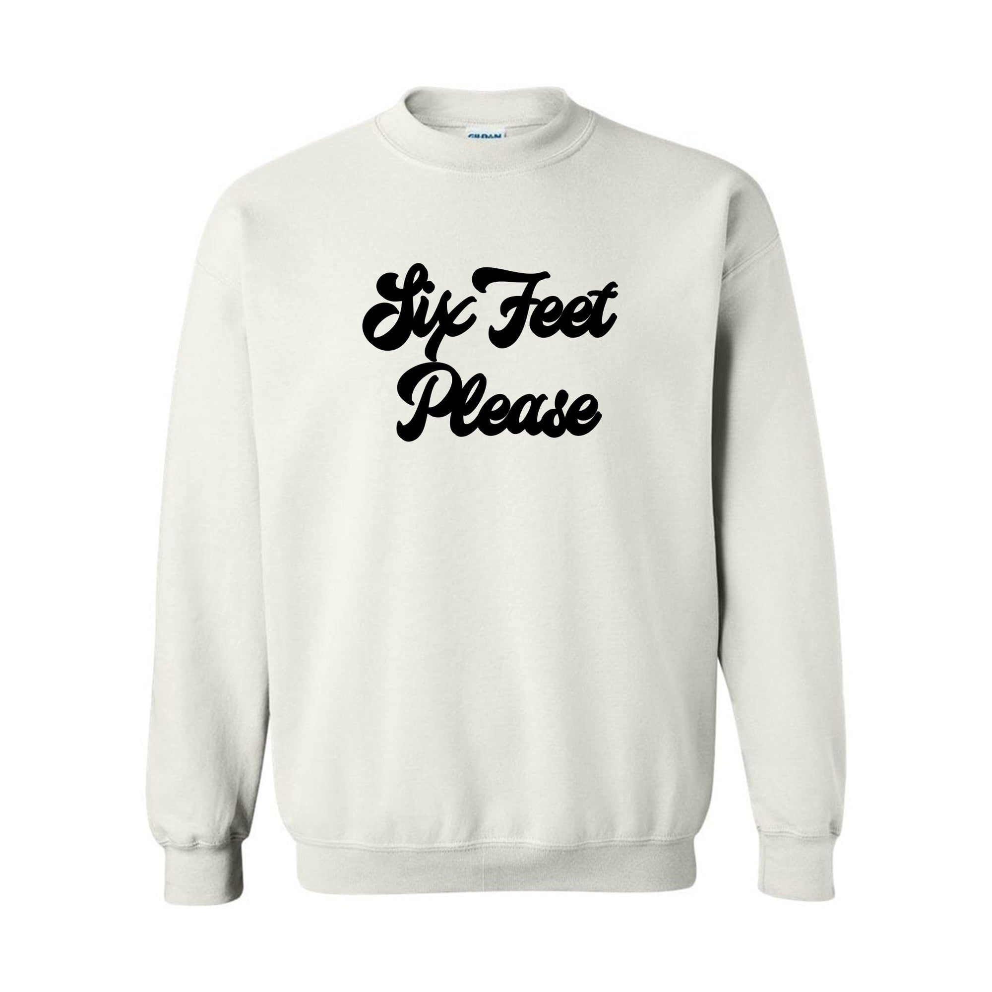 Six Feet Please Sweatshirt