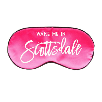 Wake Me in Scottsdale Sleep Mask - Sprinkled With Pink #bachelorette #custom #gifts