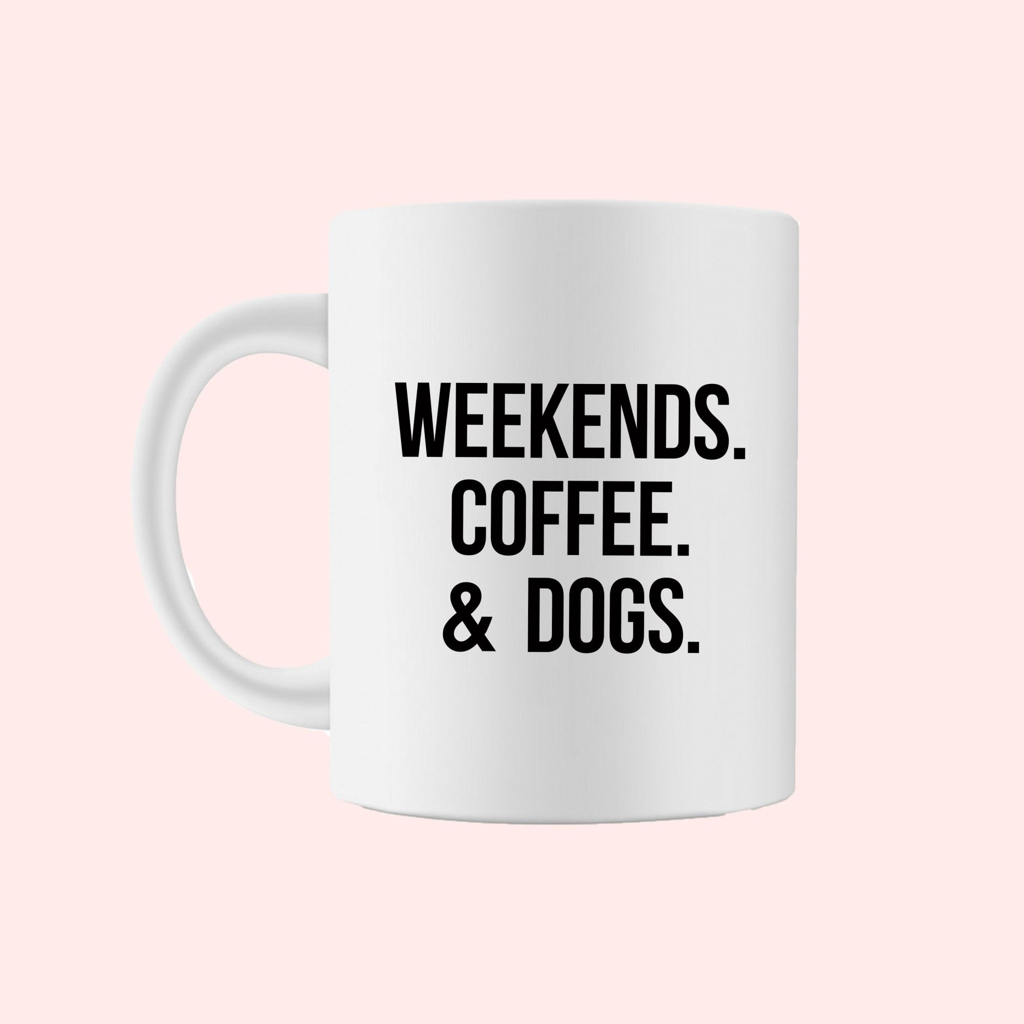 Weekends Coffee & Dogs Mug - Sprinkled With Pink #bachelorette #custom #gifts