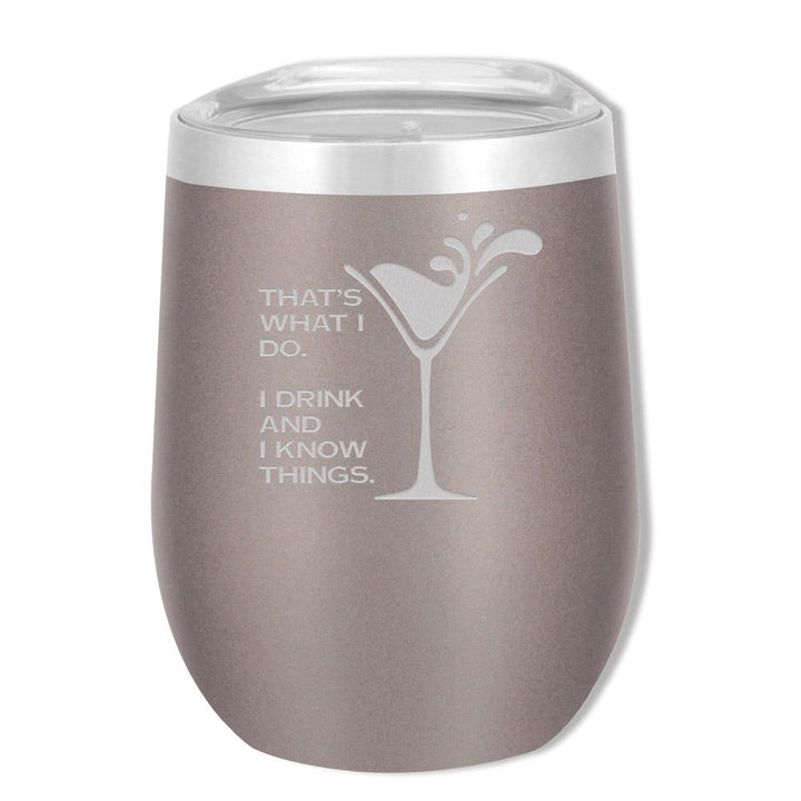 SOHO 12 OZ I Know Things/Drink and Know