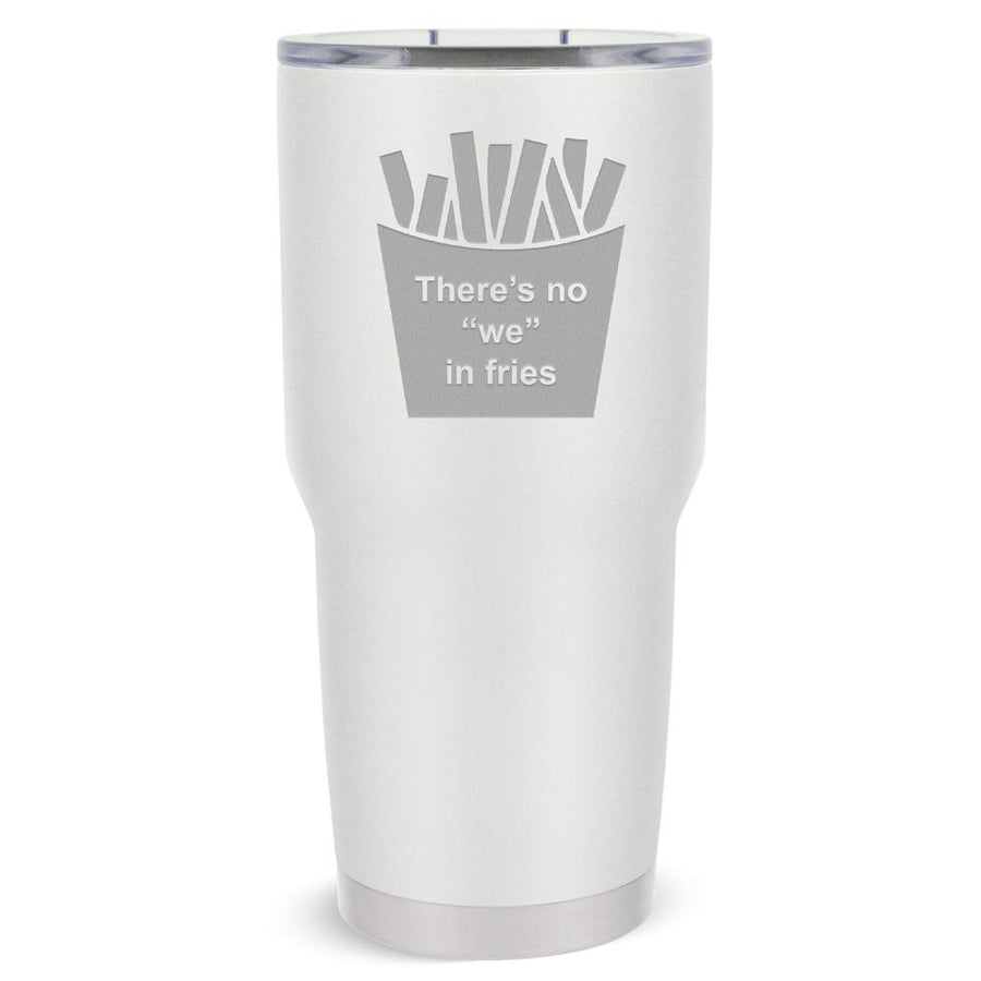 ALPINE 30 OZ No We Fries - Mama Bear Drinkware