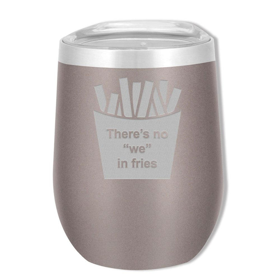 SOHO 12 OZ No We Fries - Mama Bear Drinkware
