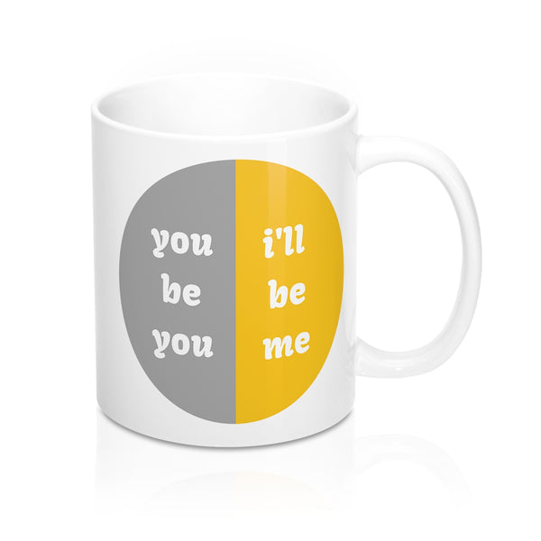 You Be You Mug 11oz