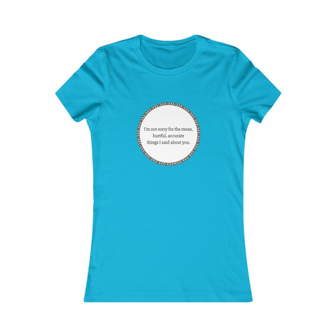 Accurate things I Said Women's Favorite Tee