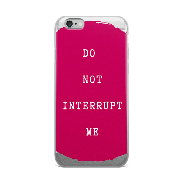 Do not Interrupt Me iPhone Case