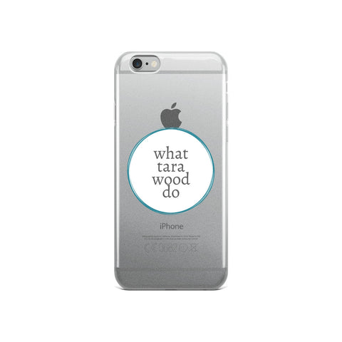 What Tara Wood Do iPhone Case