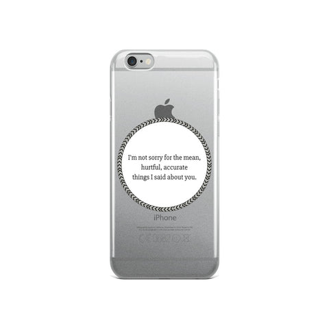 Accurate Things I Said iPhone Case
