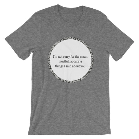 Accurate Things I Said SS Unisex T-Shirt
