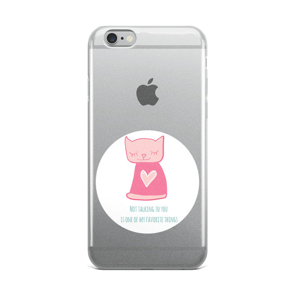 Not Talking to You iPhone Case