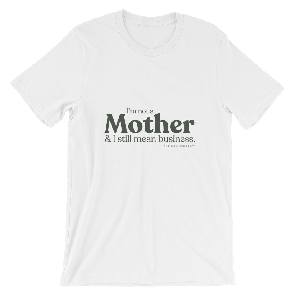 """I'm not a Mother & I still mean business."" Tee (White/Forest)"