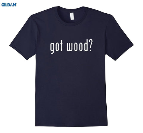 GOT WOOD?  Tee Shirt