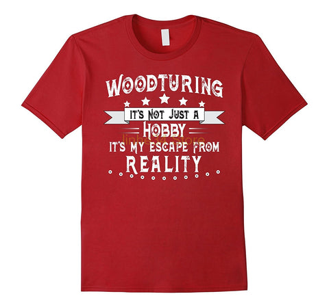 Woodturning Not Just a Hobby T-Shirt