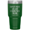 Don't Hate on My Christmas Music 30oz Tumbler Green - Tierra Bella