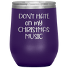 Don't Hate on My Christmas Music Wine Tumbler Purple - Tierra Bella