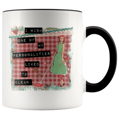 I Wish One of My Personalities Like to Clean Accent Mug Black - Tierra Bella