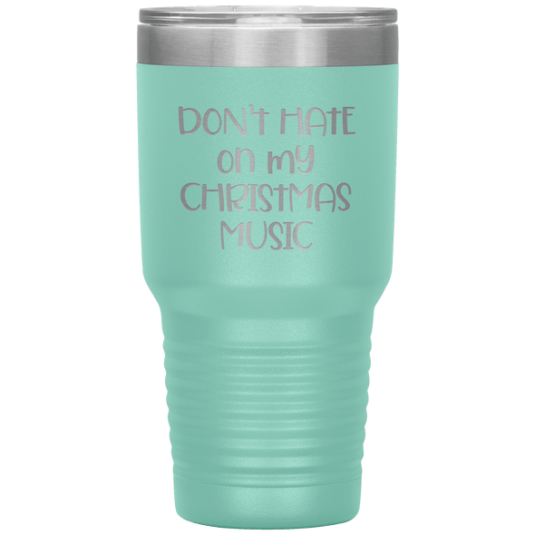 Don't Hate on My Christmas Music 30oz Tumbler Teal - Tierra Bella