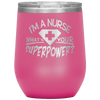 I'm a Nurse What's Your Superpower Stemless Wine Tumbler Pink - Tierra Bella