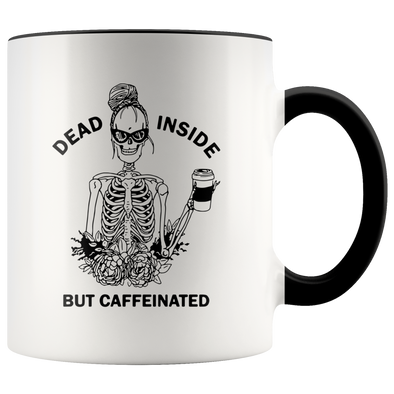 Dead Inside But Caffeinated Accent Mug - Tierra Bella