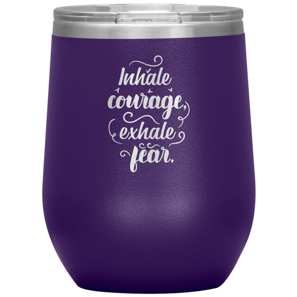 Inhale Courage Exhale Fear Stemless Wine Tumbler Purple - Tierra Bella