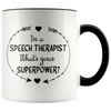 I'm a Speech Therapist What's Your Superpower Accent Mug Black - Tierra Bella