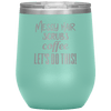 Messy Hair Scrubs Coffee Let's Do This Stemless Wine Tumbler Teal - Tierra Bella