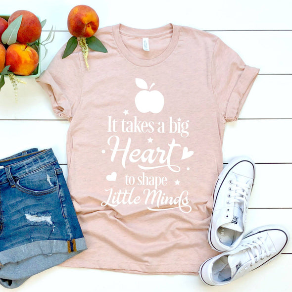 It Takes a Big Heart to Shape Little Minds Unisex Tee