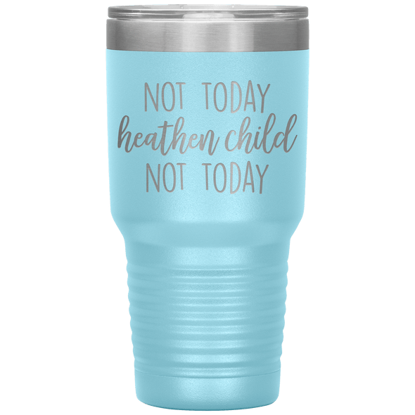 Not Today Heathen Child Not Today 30oz Tumbler Light Blue - Tierra Bella